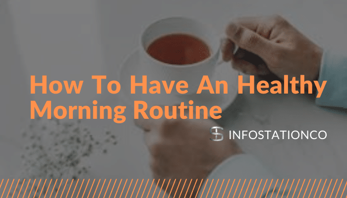 How To Have An Healthy Morning Routine